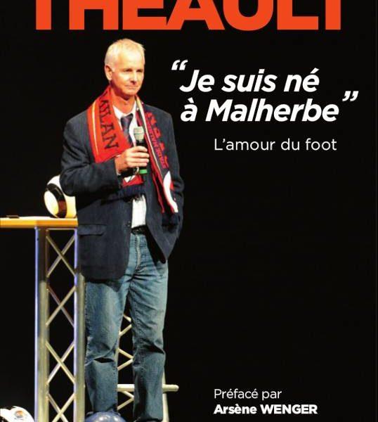 Pascal Théault ouvrage je suis né à malherbe